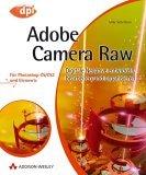 Adobe Camera Raw - F�r Photoshop CS/CS2 und Elements Mike Schelhorn weitere Infos und Bestellm�glichkeit bei Amazon